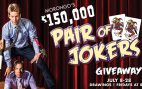 $150,000 Pair of Jokers